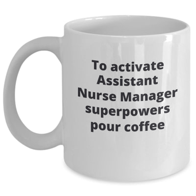 Assistant Nurse Manager Personalized Mug – To Activate Superpowers Pour Coffee