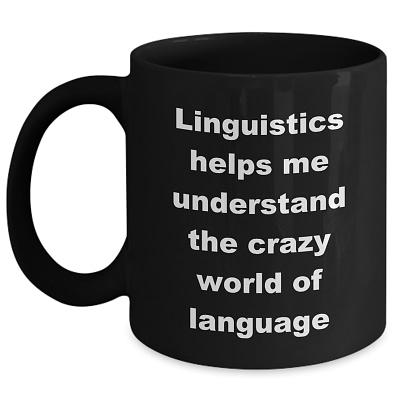 Linguistics Mug – Crazy World Of Language