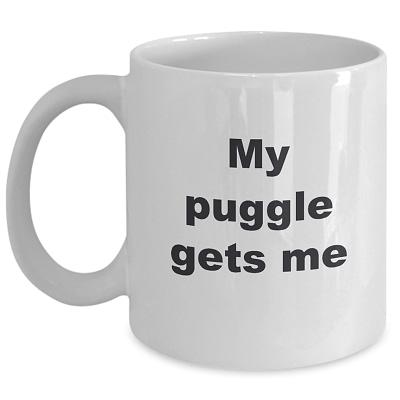 Puggle Mug – My Puggle Gets Me