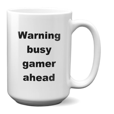 Video Games Mug – Warning Busy Gamer Ahead