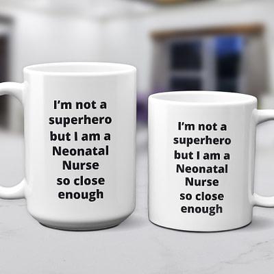 Neonatal Nurse Cup – Not A Superhero But…