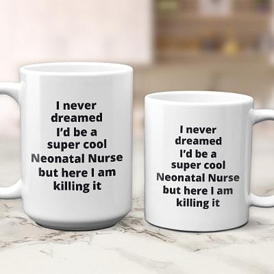 Neonatal Nurse Mug – Super Cool Killing It