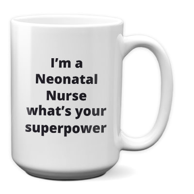 Neonatal Nurse Coffee Mug – What's Your Superpower