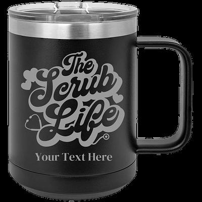 Custom Personalized Scrub Life 15oz Coffee Cup Tumbler