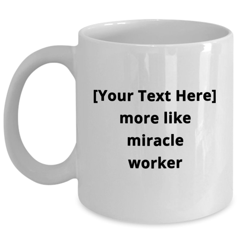 Personalize This Custom Mug – More Like Miracle Worker